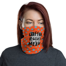 Load image into Gallery viewer, Neck Gaiter | Coffee right meaw - Caffeination World