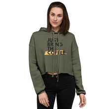 Load image into Gallery viewer, Crop Hoodie - Just bring the coffee - Caffeination World