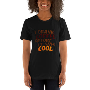 I drank coffee before it was cool - Premium Tee - Caffeination World