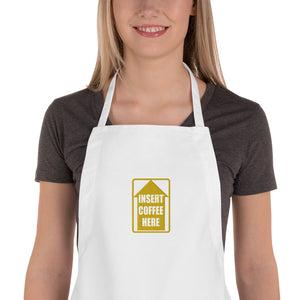 Embroidered Apron - Insert coffee here - Caffeination World