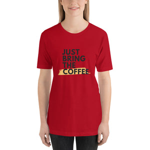Just bring the coffee - Premium Tee - Caffeination World
