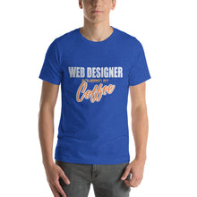 Load image into Gallery viewer, Web Designer powered by coffee - Premium Tee - Caffeination World