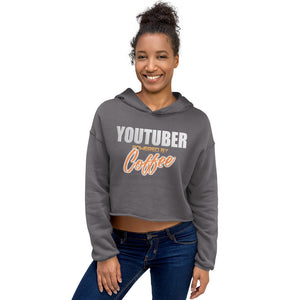 Crop Hoodie - YouTuber powererd by coffee - Caffeination World