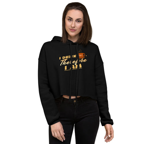 Crop Hoodie - I drink coffee, therefore I am - Caffeination World