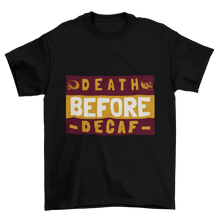 Load image into Gallery viewer, Death before decaf - Classic Tee - Caffeination World