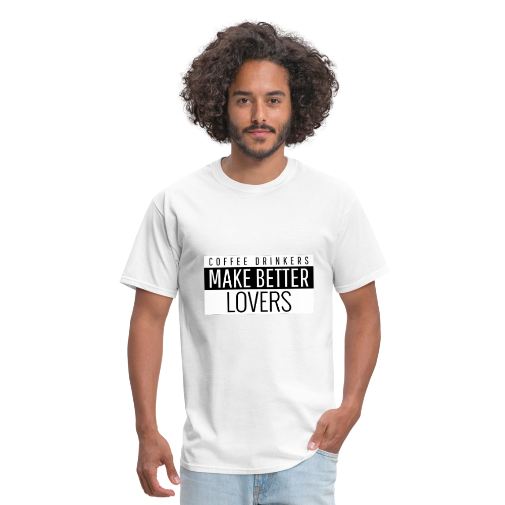Coffee drinkers make better lovers - Classic T-shirt - Caffeination World