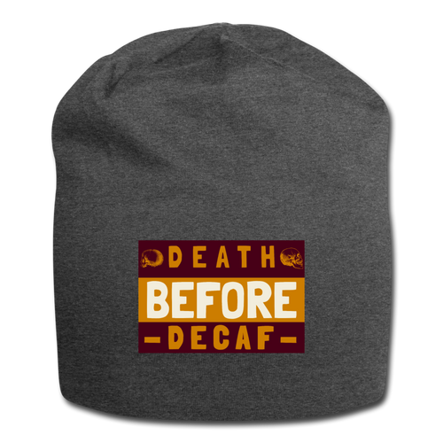 Death before decaf - Jersey Beanie - Caffeination World