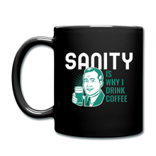 Load image into Gallery viewer, Sanity is why I drink coffee - Full Color Mug - Caffeination World