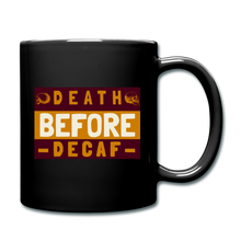 Load image into Gallery viewer, Death before decaf - Full Color Mug - Caffeination World