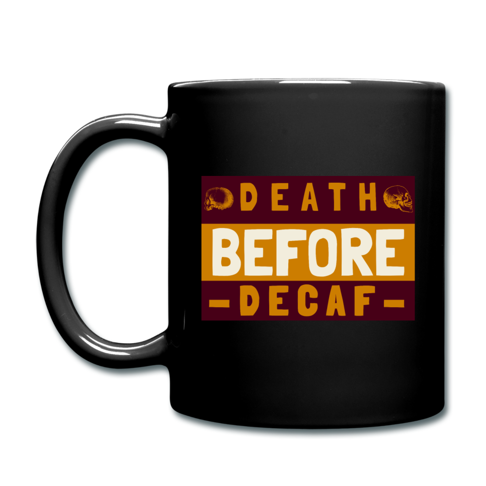 Death before decaf - Full Color Mug - Caffeination World