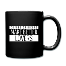 Load image into Gallery viewer, Coffee drinkers make better lovers - Full Color Mug - Caffeination World