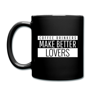 Coffee drinkers make better lovers - Full Color Mug - Caffeination World
