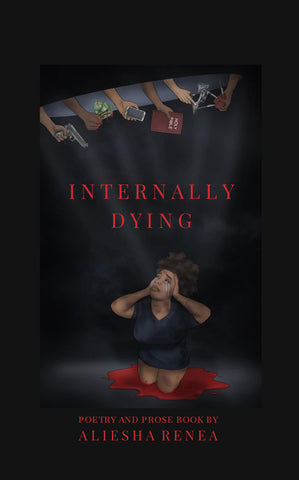 Internally Dying (Poetry And Prose Book) SOFT COVER
