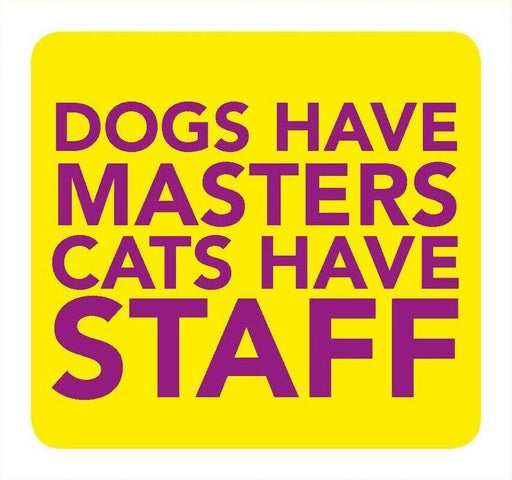 Cats Have Staff Information Sign 8cm x 8cm