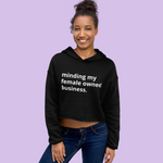 CROP Hoodie: Minding My Female Owned Business