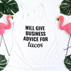 Will Give Business Advice for Tacos Tee