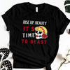 Rise Up, Beauty, It's Time to Beast Tee