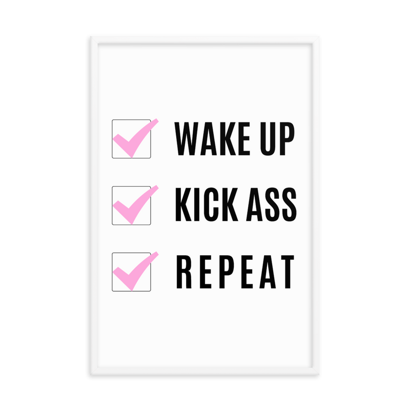 """Wake Up, Kick Ass, Repeat"" Enhanced Matte Paper Poster (Frame not Included)"