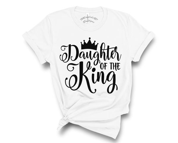 """Daughter Of The King"" Tee"