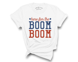 """Here For The Boom Boom"" Tee"