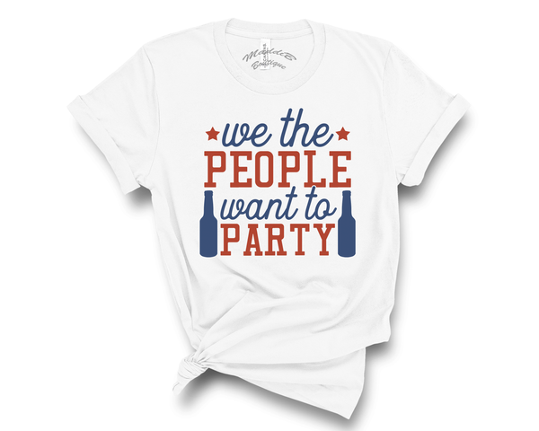 """We The People Want To Party"" Tee"