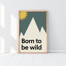 Load image into Gallery viewer, Wonderwalls - Born to be Wild print