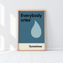 Load image into Gallery viewer, Wonderwalls - Everybody Cries Print