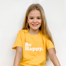 Load image into Gallery viewer, Be Happy T-shirt