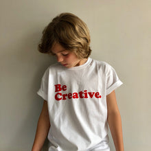 Load image into Gallery viewer, Be Creative T-shirt