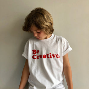 Be Creative T-shirt