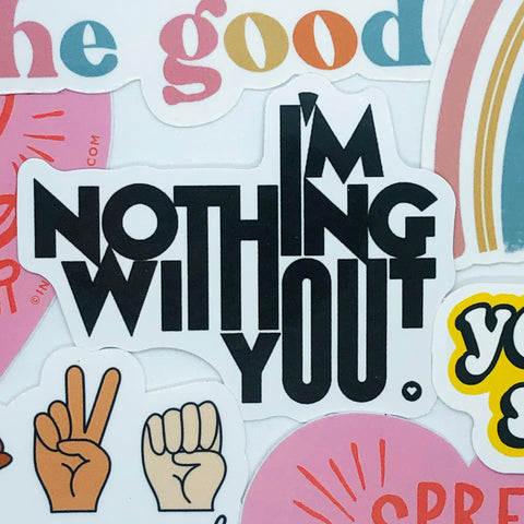 I'm Nothing without You Sticker