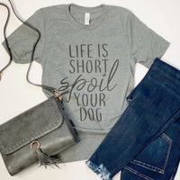 Spoil Your Dog T-Shirt