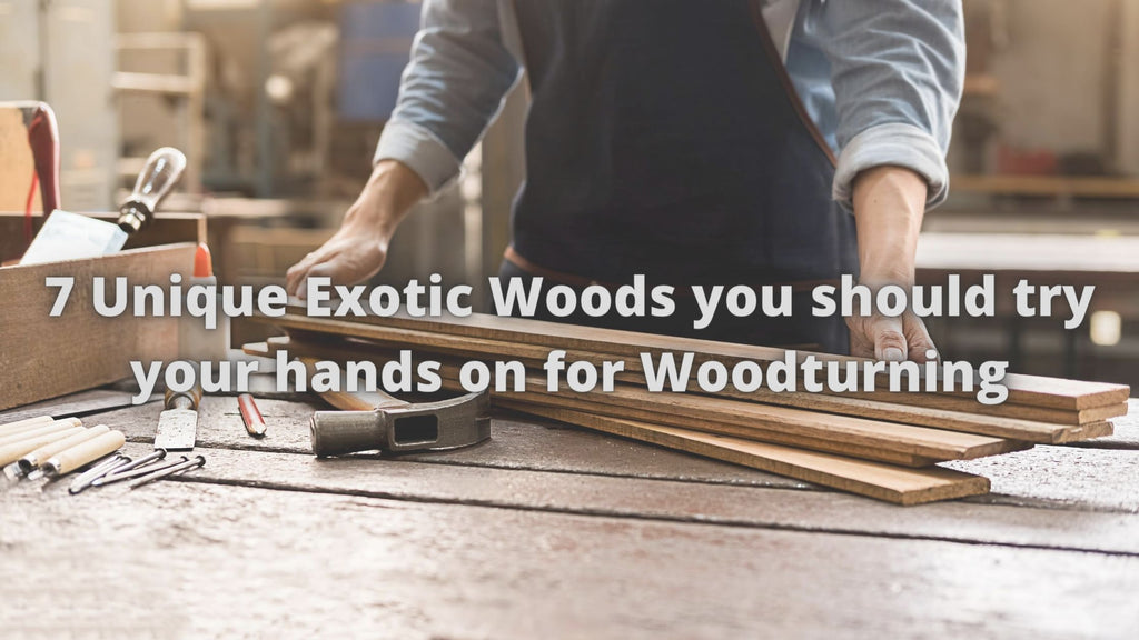 7 Unique Exotic Woods you should try your hands on for Woodturning