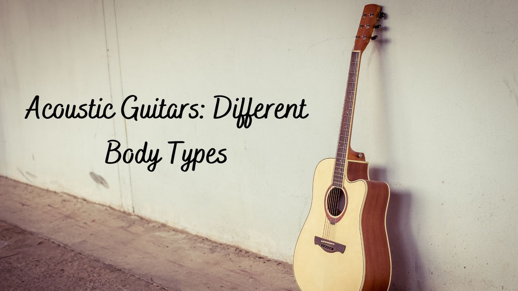 Acoustic Guitars: Different Body Types