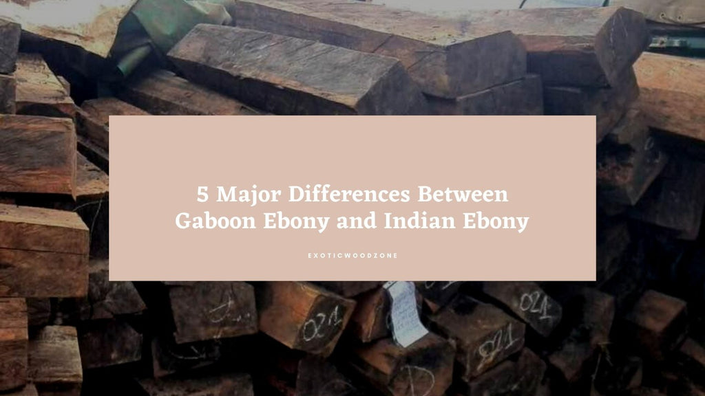 Differnces between Gaboon Ebony and Indian Ebony