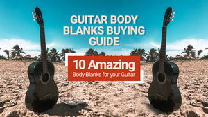 10 Amazing Body Blanks for your Guitar