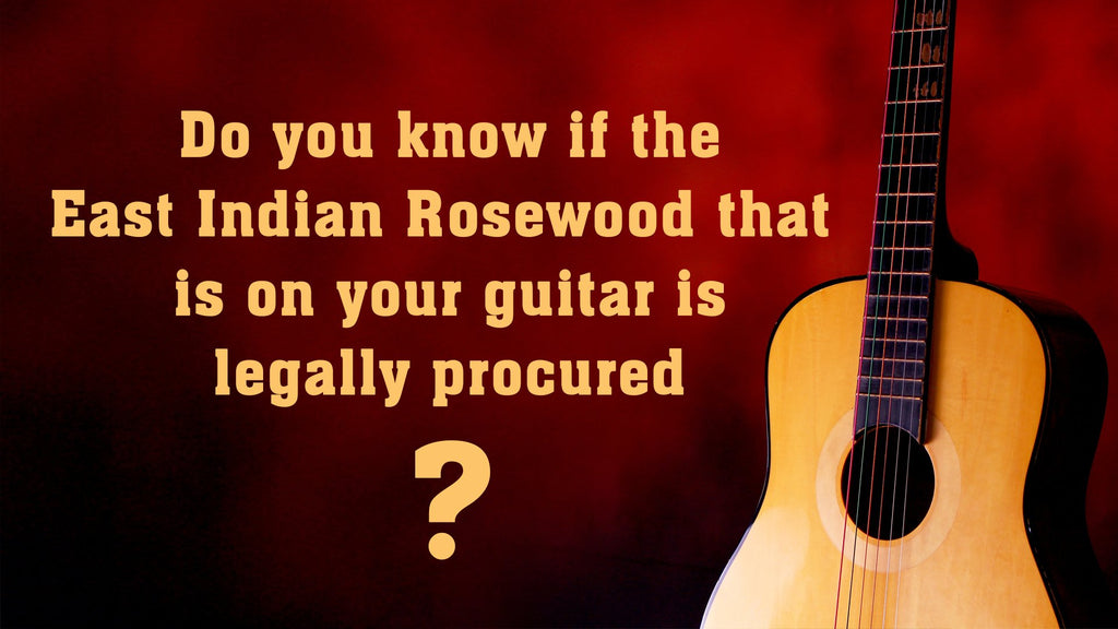Do you know if the East Indian Rosewood that is on your guitar is legally procured?