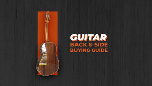 Guitar Back and Side Buying Guide