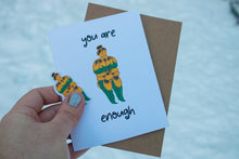 Load image into Gallery viewer, You are Enough Greeting Card