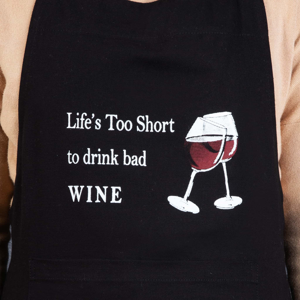 Lifes too short to drink bad wine - apron