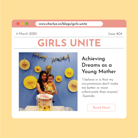 Charlye & Co. Girls Unite Issue 4. Achieving Dreams as a Young Mother