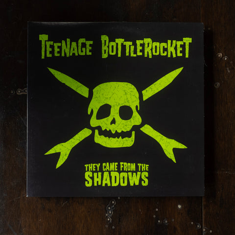 Teenage Bottlerocket - They Came from the Shadows (Pre-Loved)