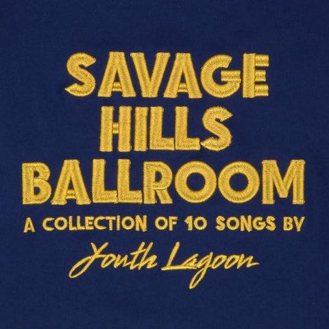 Youth Lagoon - Savage Hills Ballroom (Gatefold)