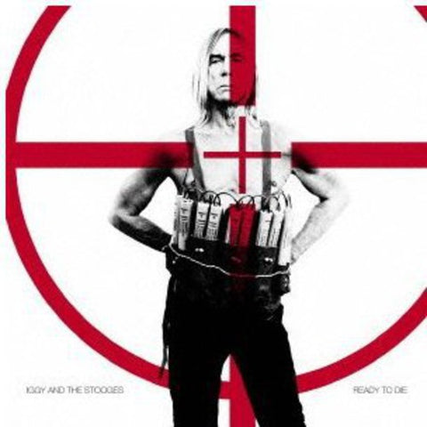 Pop, Iggy & The Stooges - Ready to Die