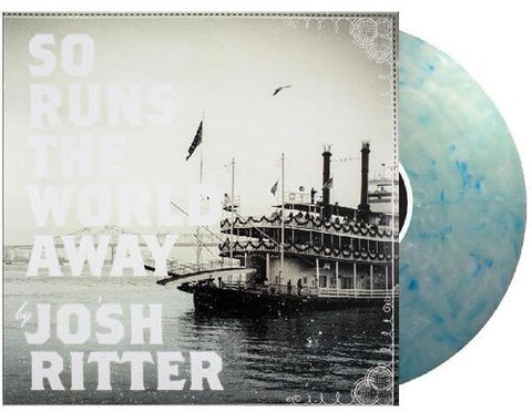 Ritter, Josh - So Runs The World Away (Clear Vinyl, Blue, Indie Exclusive)