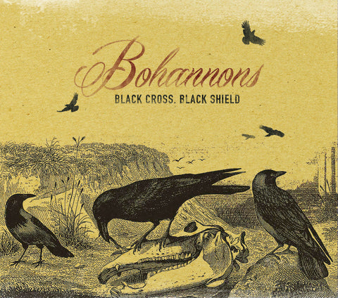 Bohannons, The - Black Cross, Black Shield (Vinyl)