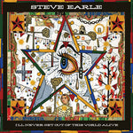 Earle, Steve - I'll Never Get of This World Alive (w/DVD)