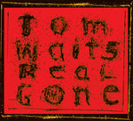 Waits, Tom - Real Gone (Remixed And Remastered, Remastered)
