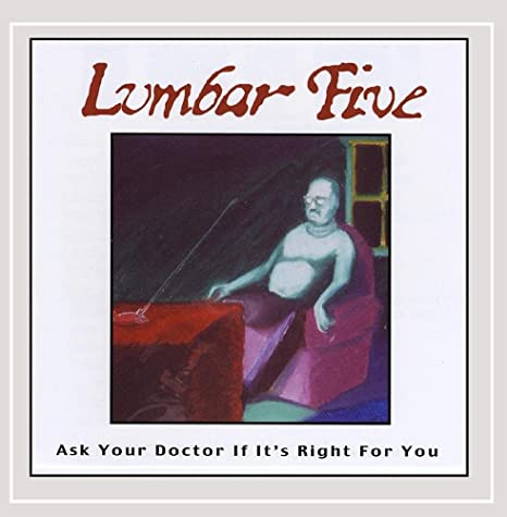 Lumbar Five - Ask Your Doctor If It's Right For You (CD)