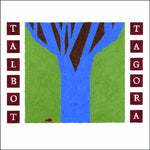Talbot Tagora - Lessons in the Woods Or a City (CAN)